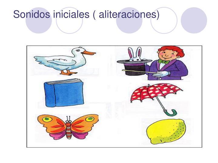 Sonidos iniciales ( aliteraciones)