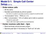 model 5 1 simple call center setup cont d1