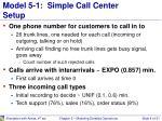 model 5 1 simple call center setup
