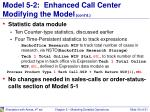 model 5 2 enhanced call center modifying the model cont d2