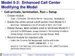 model 5 2 enhanced call center modifying the model