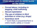 child labour and its worst forms on the street