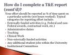 how do i complete a t e report cont d
