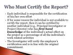 who must certify the report