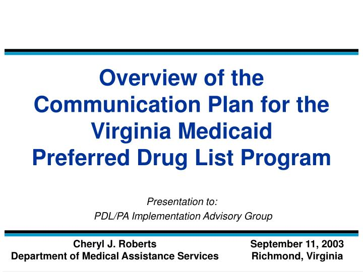 overview of the communication plan for the virginia medicaid preferred drug list program n.