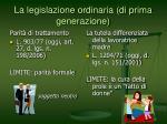 la legislazione ordinaria di prima generazione