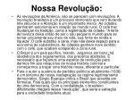 nossa revolu o