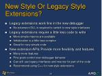 new style or legacy style extensions