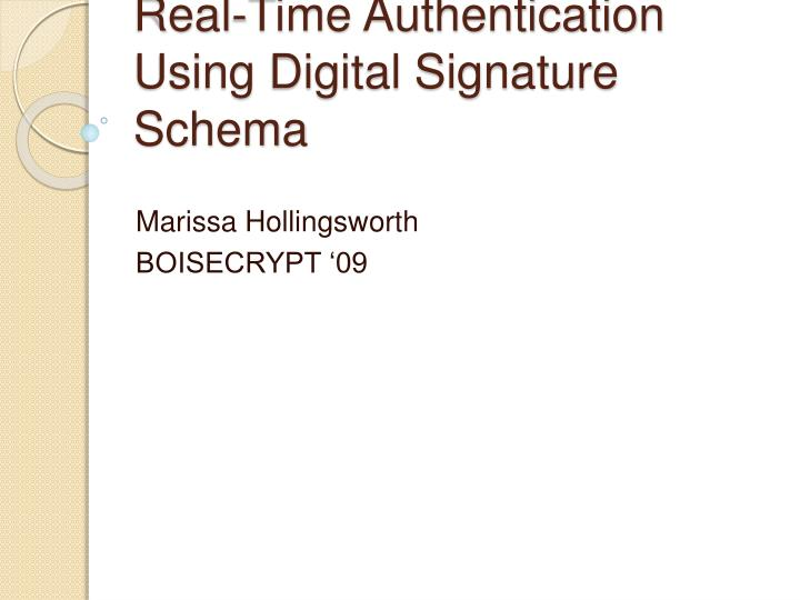 real time authentication using digital signature schema n.