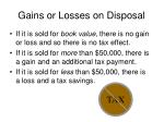 gains or losses on disposal1