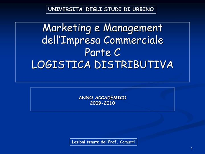 marketing e management dell impresa commerciale parte c logistica distributiva n.
