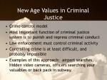 new age values in criminal justice