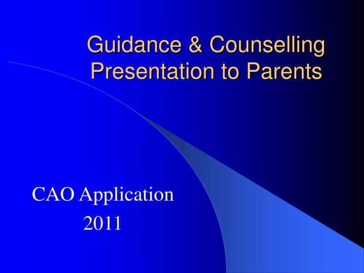 guidance counselling presentation to parents n.
