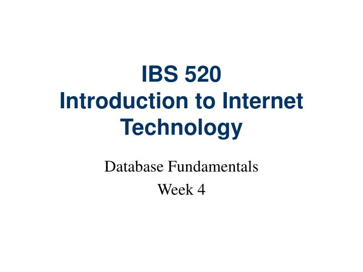 ibs 520 introduction to internet technology n.