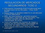 regulacion de mercados secundarios tcsc 2