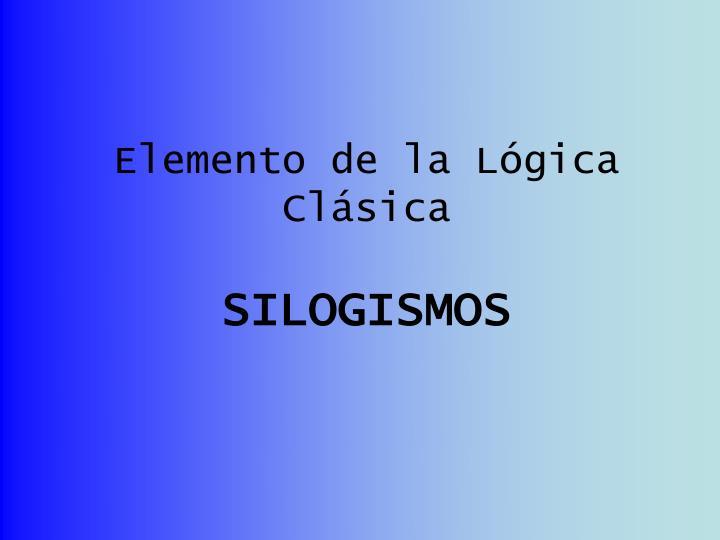 Elemento de la Lógica Clásica