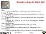 caracter sticas do black belt