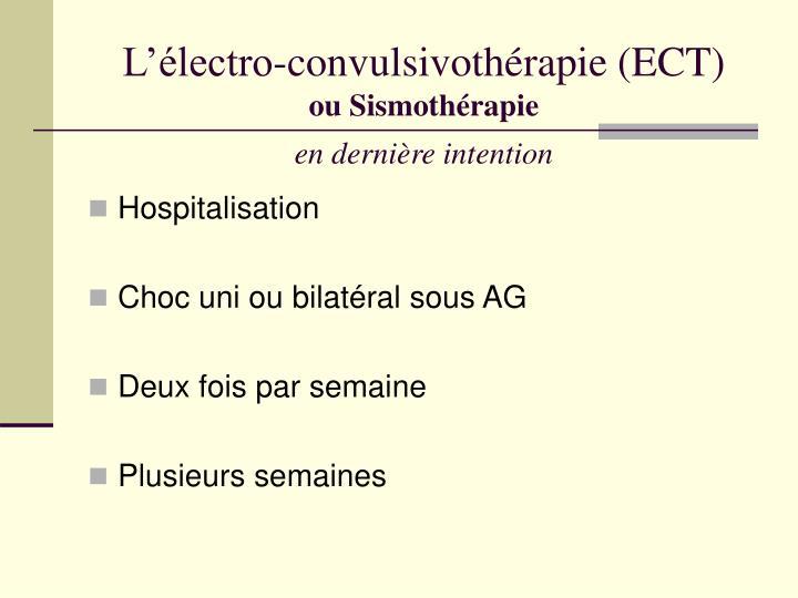 L'électro-convulsivothérapie (ECT)