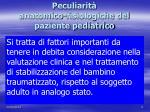 peculiarit anatomico fisiologiche del paziente pediatrico