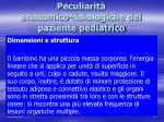 peculiarit anatomico fisiologiche del paziente pediatrico1