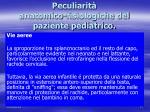 peculiarit anatomico fisiologiche del paziente pediatrico2