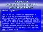 peculiarit anatomico fisiologiche del paziente pediatrico6