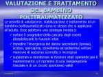valutazione e trattamento del bambino politraumatizzato