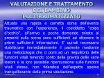 valutazione e trattamento del bambino politraumatizzato4