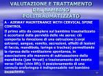 valutazione e trattamento del bambino politraumatizzato6