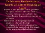 definiciones fundamentales rastreo del cancer busqueda de casos