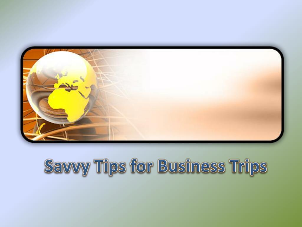 savvy tips for business trips l.