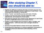 after studying chapter 7 you should be able to