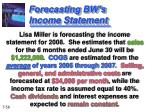 forecasting bw s income statement