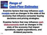 range of cash flow estimates