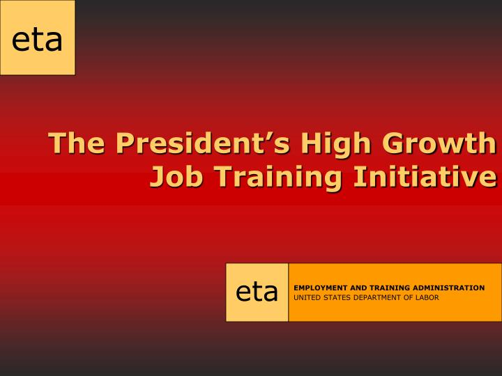 the president s high growth job training initiative n.