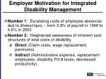 employer motivation for integrated disability management