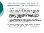 la disposition l gale attestant l assimiliation un jugement ex cutoire article 72 cpja rsf 150 1