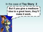 in the case of toy story 22