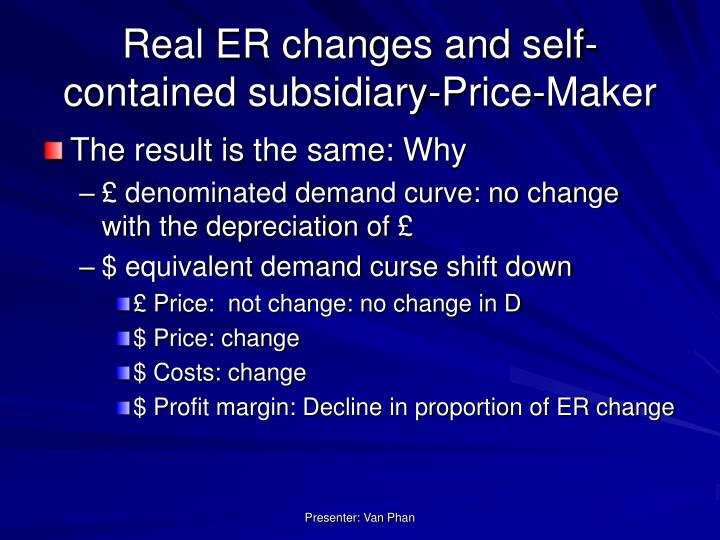 Real ER changes and self-contained subsidiary-Price-Maker