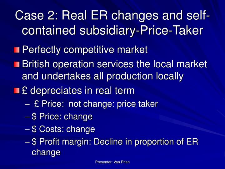 Case 2: Real ER changes and self-contained subsidiary-Price-Taker