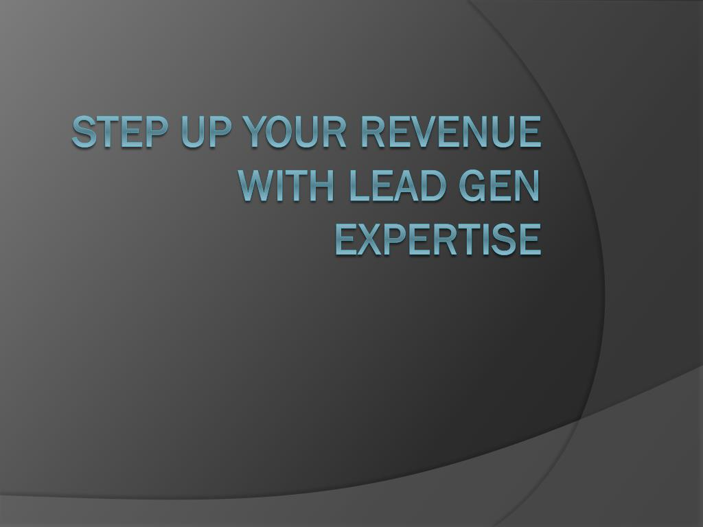 step up your revenue with lead gen expertise