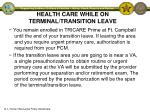 health care while on terminal transition leave