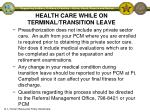 health care while on terminal transition leave1