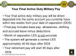 your final active duty military pay