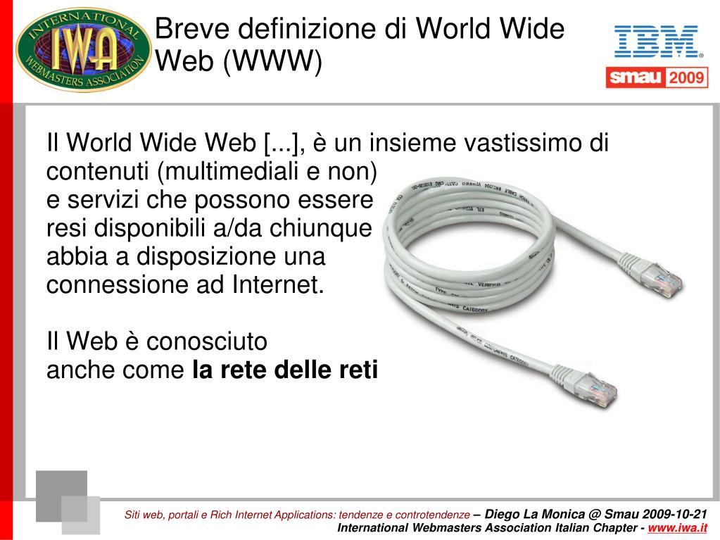 Il World Wide Web [...], è un insieme vastissimo di contenuti (multimediali e non)