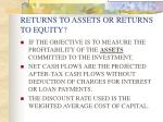 returns to assets or returns to equity