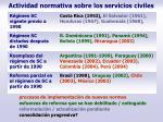 actividad normativa sobre los servicios civiles