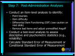 step 7 post administration analyses