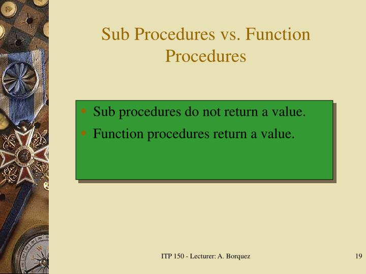 Sub Procedures vs. Function Procedures