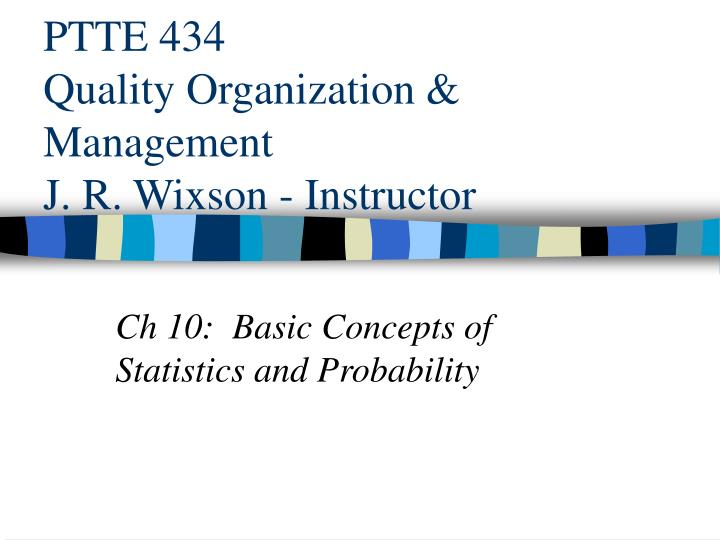 ptte 434 quality organization management j r wixson instructor n.